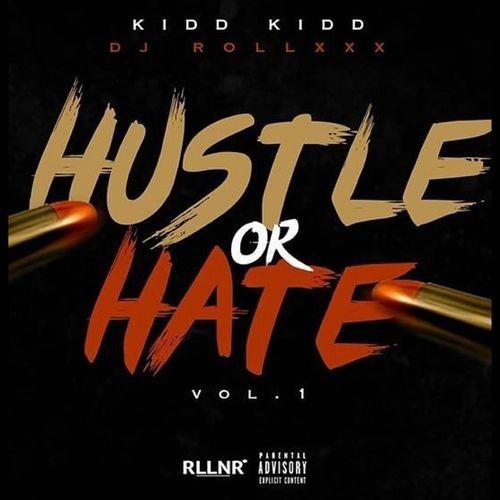 Kidd Kidd – Hustle Or Hate [EP Stream]