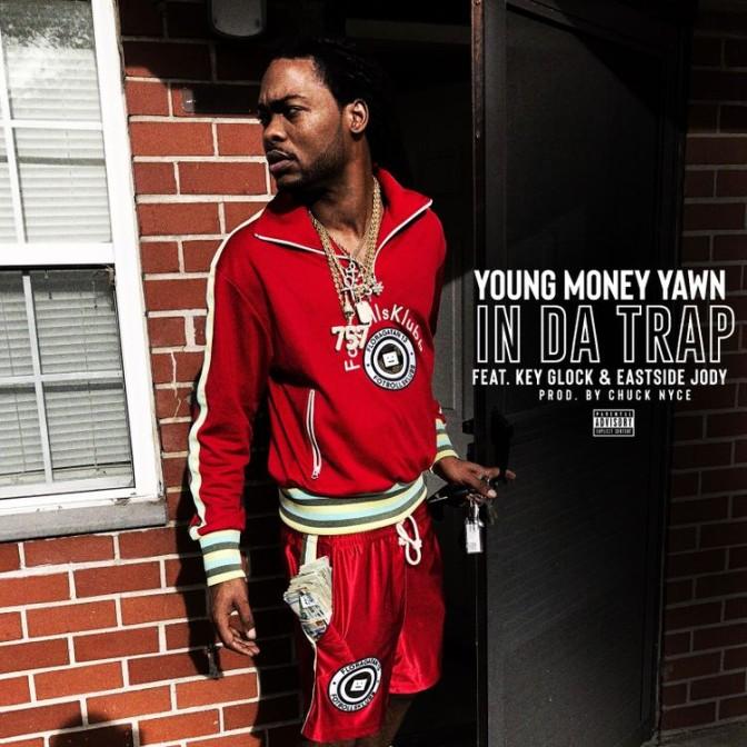 Young Money Yawn Ft. Key Glock & Eastside Jody – In Da Trap