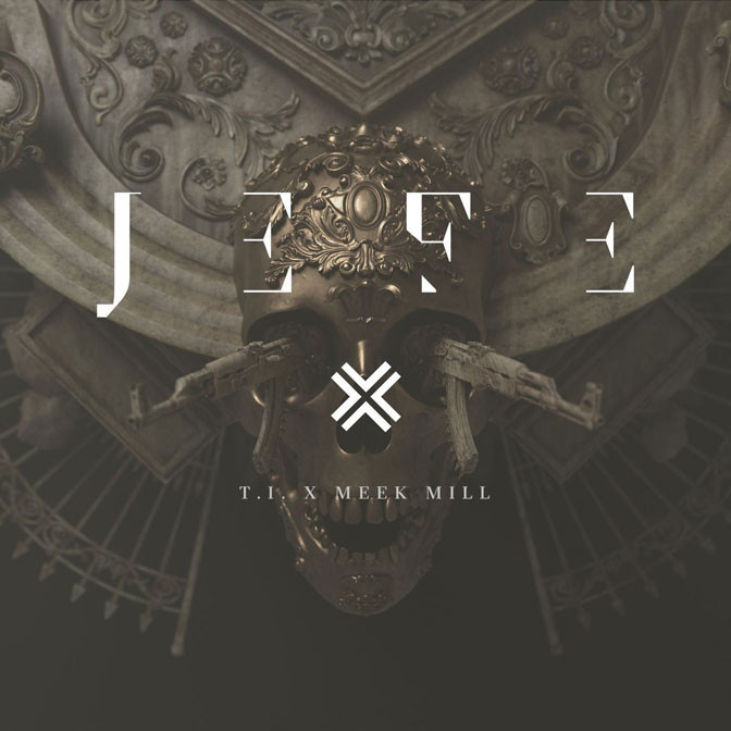 T.I. – Jefe (Ft. Meek Mill) / Wraith (Ft. Yo Gotti)