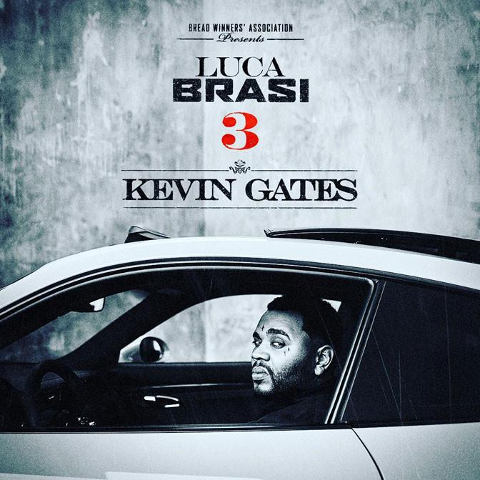Kevin Gates – Luca Brasi 3 [Mixtape]