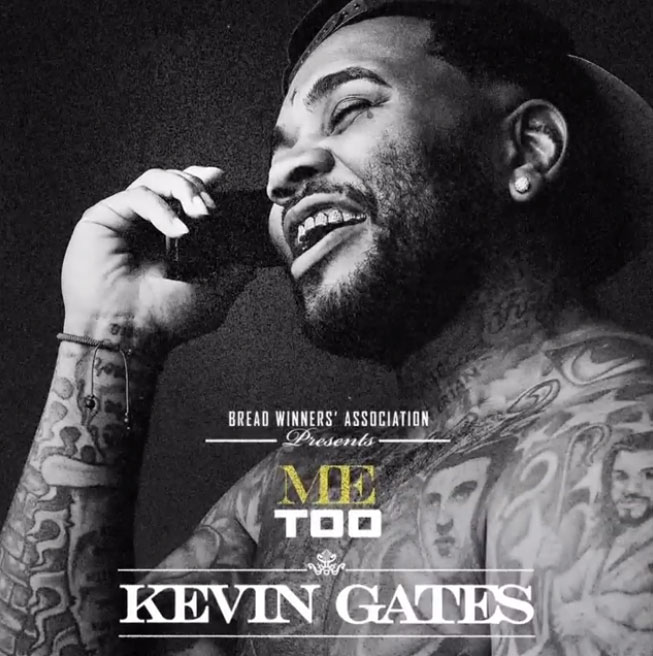 Kevin Gates – Me Too