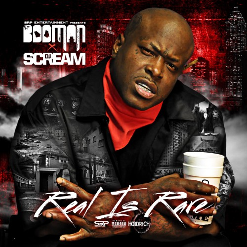 Booman – Real Is Rare (Hosted By DJ Scream) [Mixtape]