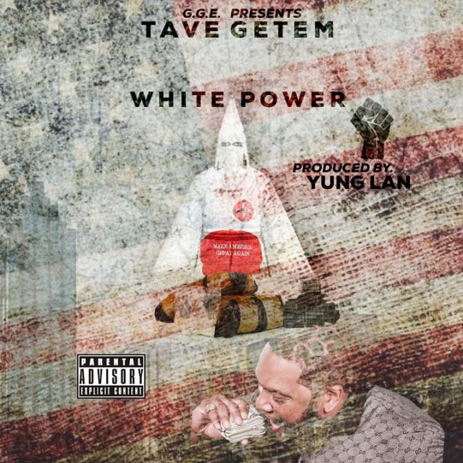 Tave Getem – White Power