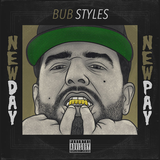 Bub Styles – New Day, New Pay