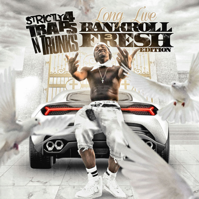Strictly 4 The Traps N Trunks (Long Live Bankroll Fresh Edition Pt. 3) [Mixtape]
