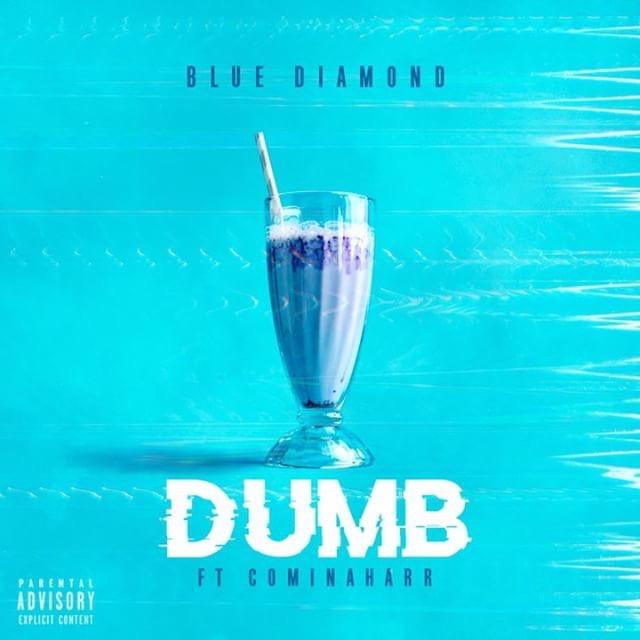 Blue Diamond Ft. Cominaharrr – Dumb