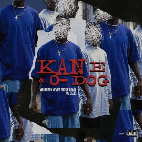 NBA Youngboy & VL Deck – Kane & O-Dog [Mixtape]