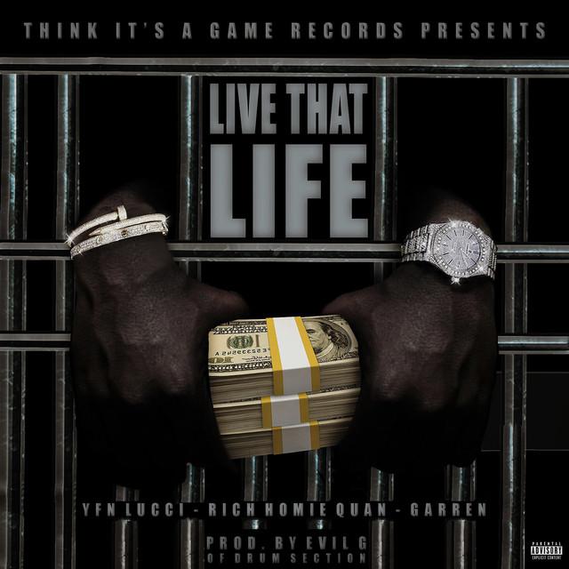 YFN Lucci Ft. Rich Homie Quan & Garren – Live That Life