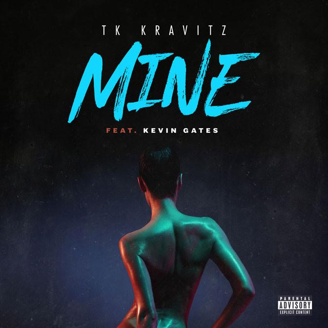 TK Kravitz Ft. Kevin Gates – Mine