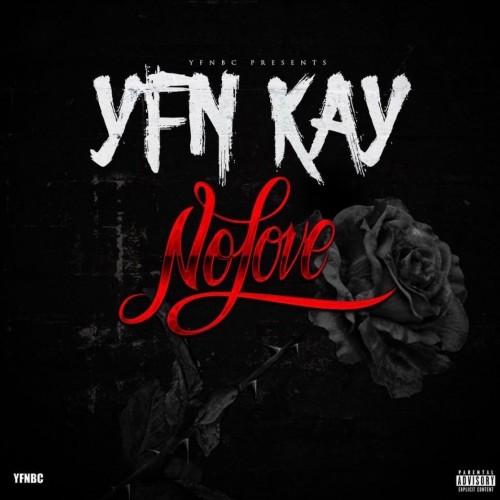 YFN Kay – No Love [Mixtape]