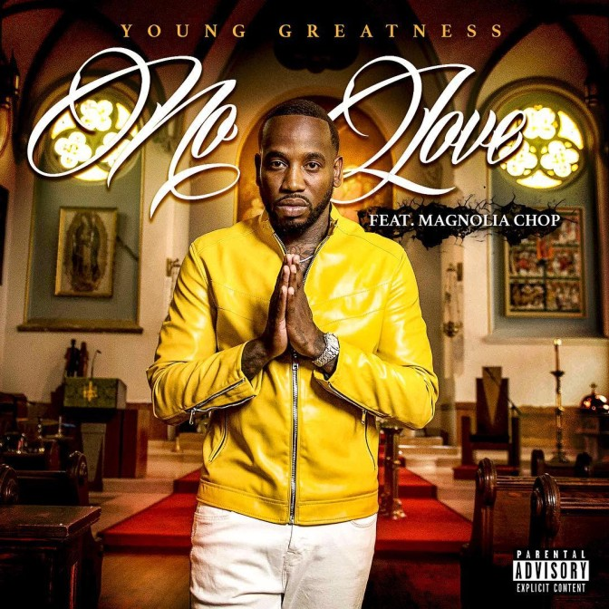 Young Greatness Ft. Magnolia Chop – No Love