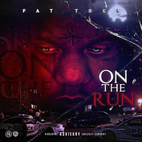 Fat Trel – On The Run [Mixtape]