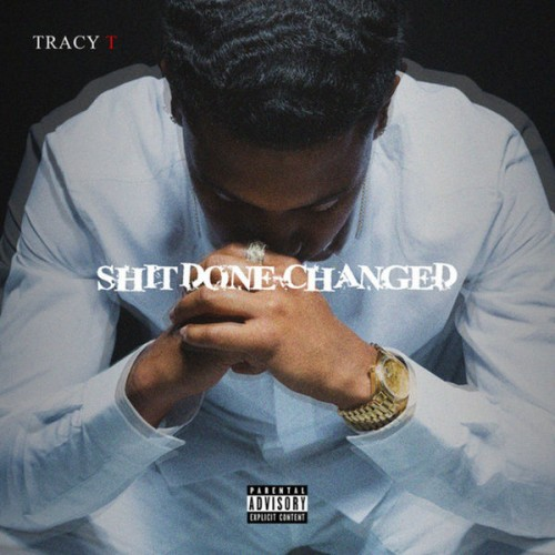 Tracy T – Shit Done Changed [EP Stream]
