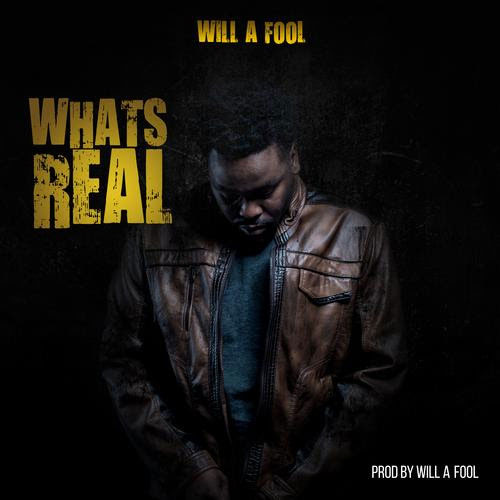 Will A Fool – What's Real