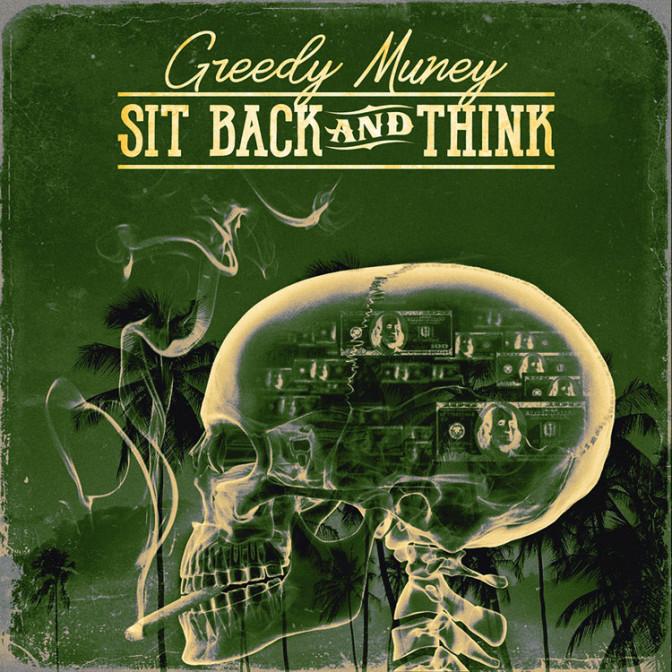 Greedy Muney – Sit Back & Think