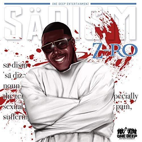 Z-Ro – Sadism [Album Stream]