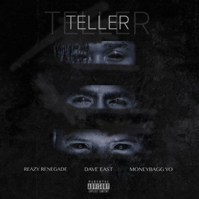 Reazy Renegade Ft. Dave East & Moneybagg Yo – Teller