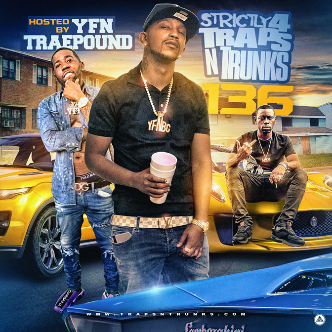 Strictly 4 The Traps N Trunks 136 (Hosted By YFN Trae Pound) [Mixtape]