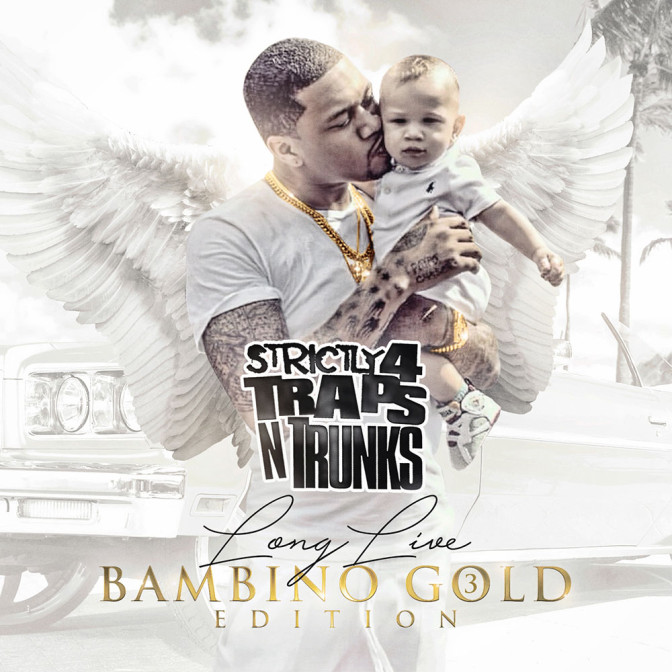 Strictly 4 The Traps N Trunks (Long Live Bambino Gold Edition Pt. 3)