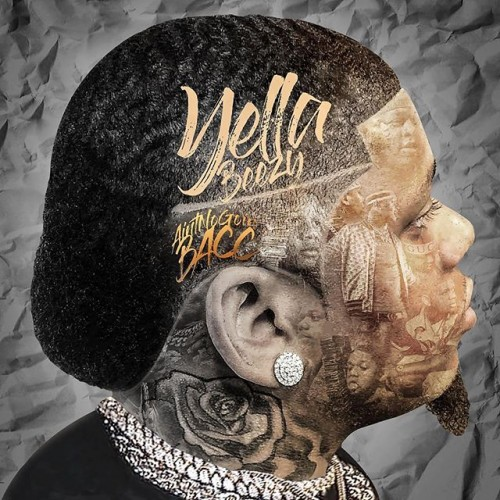 Yella Beezy – Ain't No Goin Bacc [Album Stream]