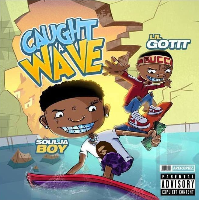 Lil Gotit & Soulja Boy – Caught A Wave