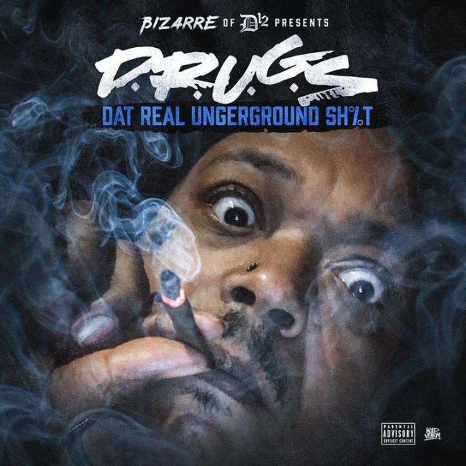 Bizarre – D.R.U.G.S (Dat Real Underground Shit) [Mixtape]