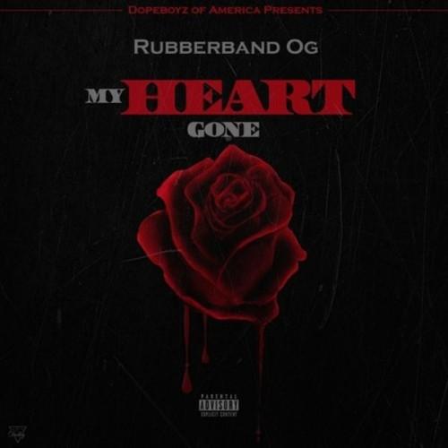 Rubberband OG – My Heart Gone [Mixtape]