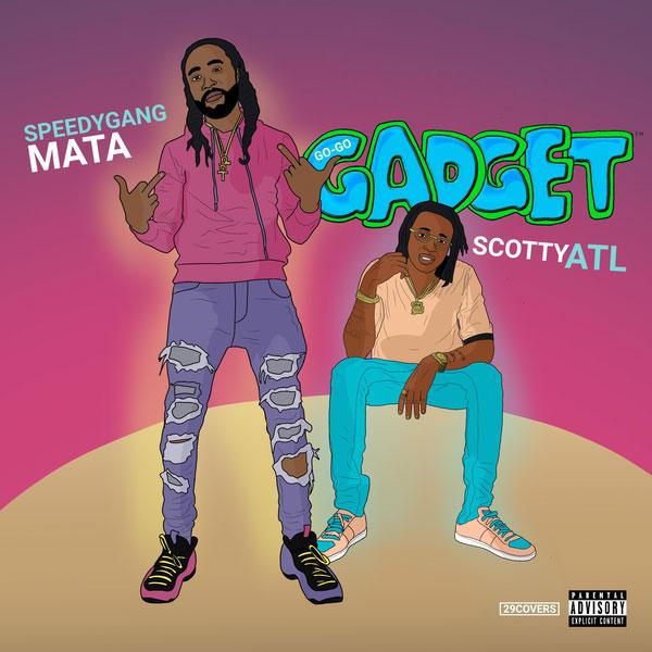 Mata Ft. Scotty ATL – Go Go Gadget