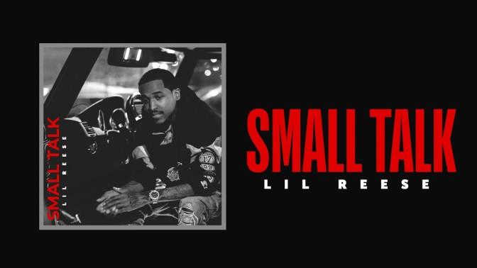 Lil Reese – Small Talk