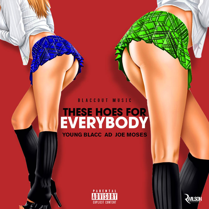 Young Blacc Ft. AD & Joe Moses – These Hoes For Everybody