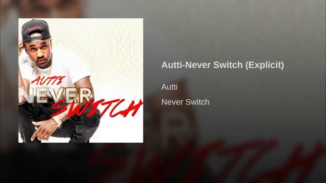 Autti – Never Switch