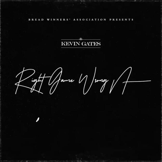 Kevin Gates – Right Game Wrong Nigga