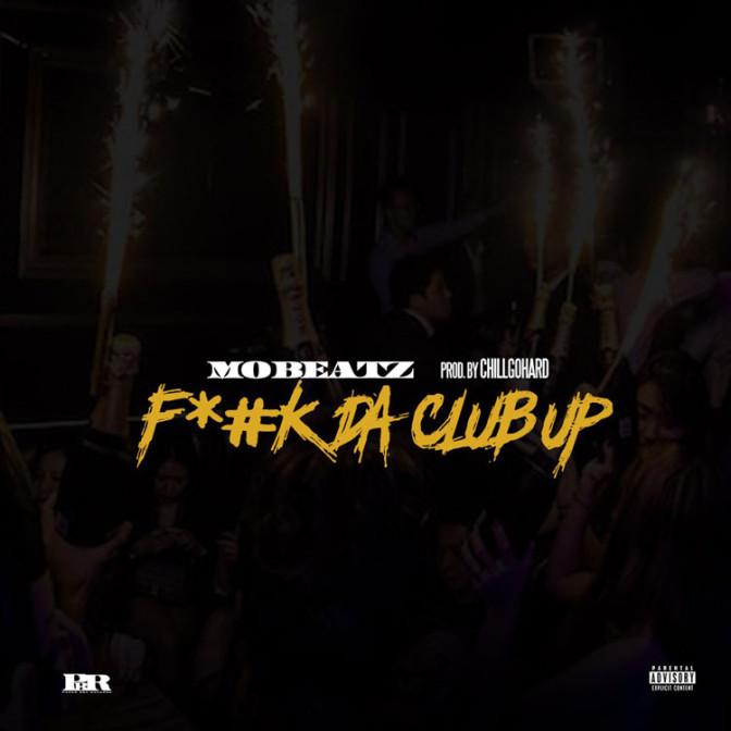 Mo Beatz – Fuck Da Club Up