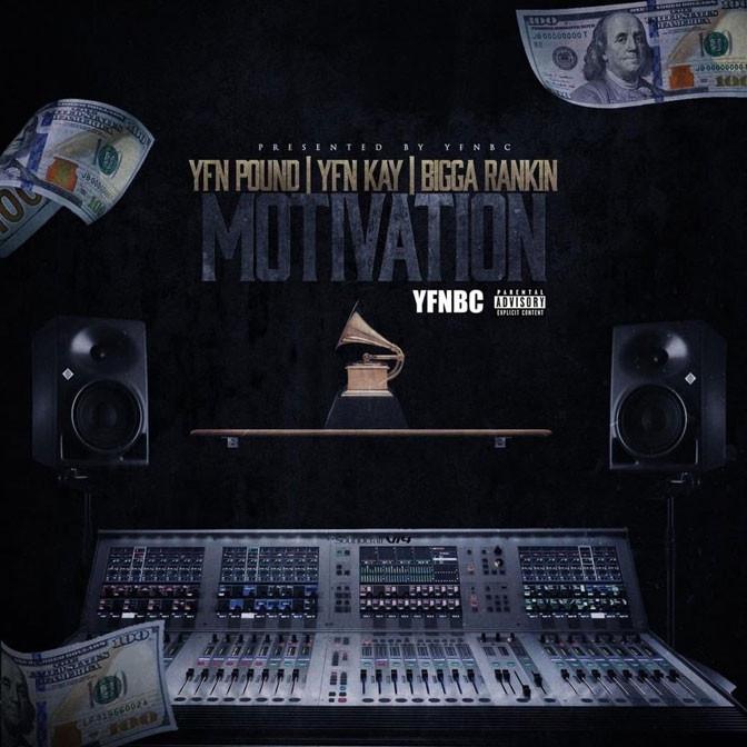YFN Trae Pound, YFN Kay & Bigga Rankin – Motivation
