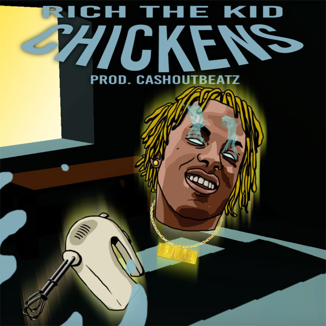 Rich The Kid – Chickens [Prod. By Cashout Beatz]