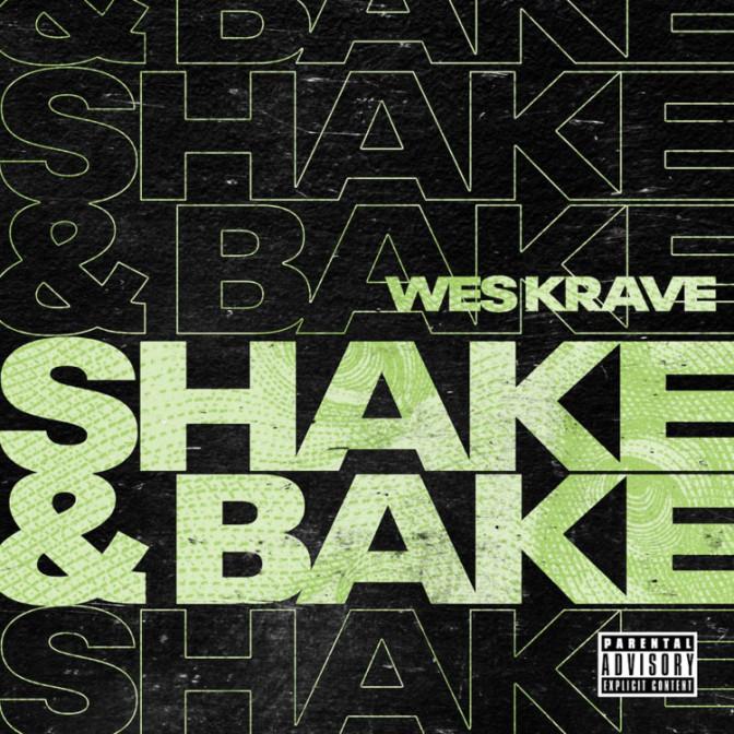 Wes Krave – Shake & Bake