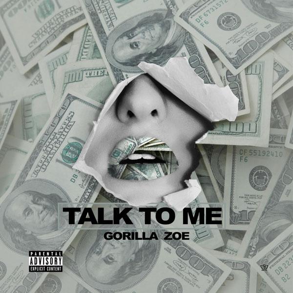 Gorilla Zoe – Talk To Me