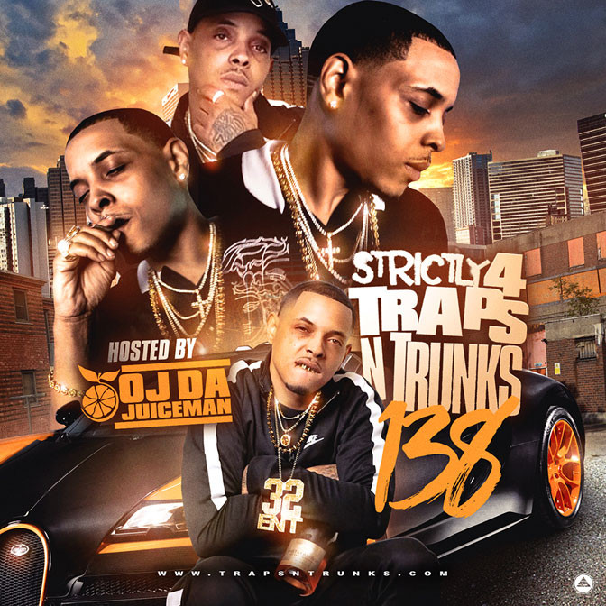 Strictly 4 The Traps N Trunks 138 (Hosted By OJ Da Juiceman