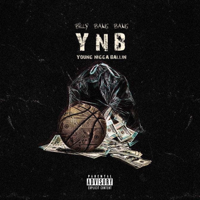 Billy Bang Bang – YNB (Young Nigga Ballin)