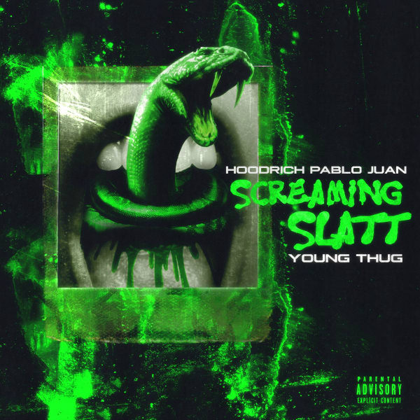 Hoodrich Pablo Juan Ft. Young Thug – Screaming Slatt