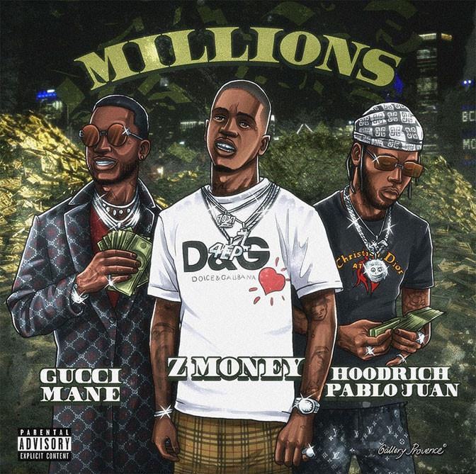 Z Money Ft. Gucci Mane & Hoodrich Pablo Juan – Millions