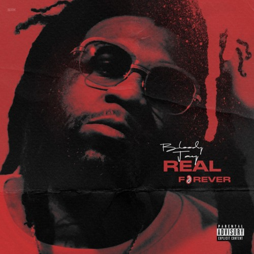 Bloody Jay – Real Forever [Mixtape]