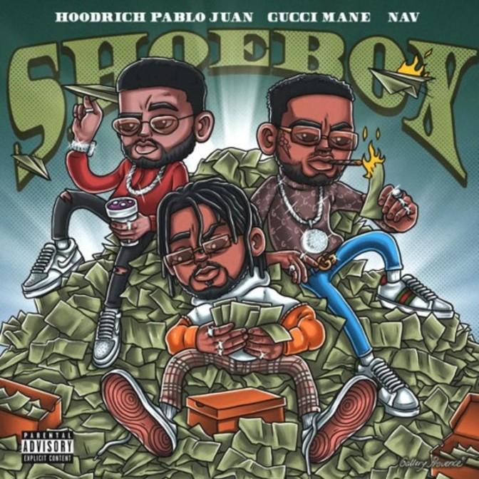 Hoodrich Pablo Juan Ft. Gucci Mane & NAV – Shoebox