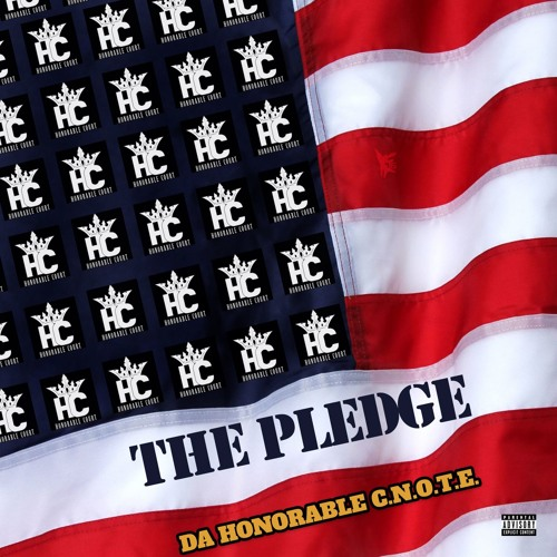 Honorable C-Note – The Pledge