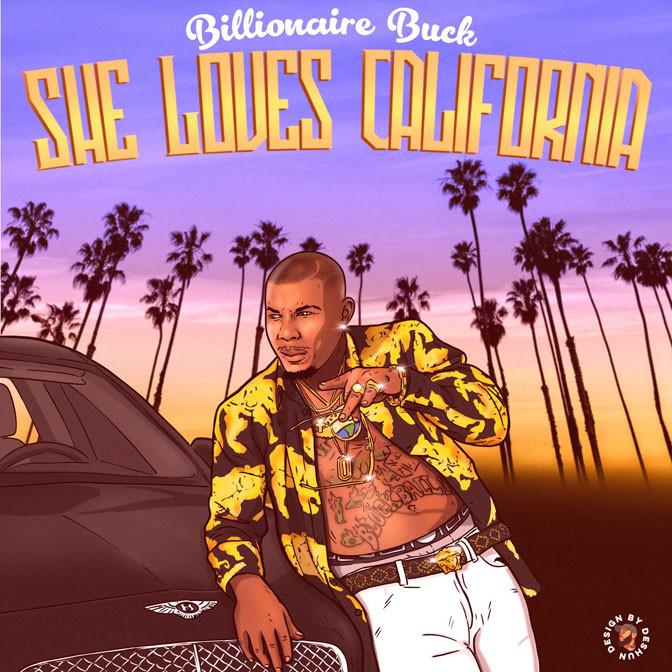 Billionaire Buck – She Loves California