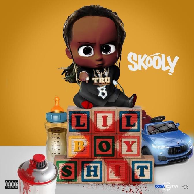 Skooly – Lil Boy Shit