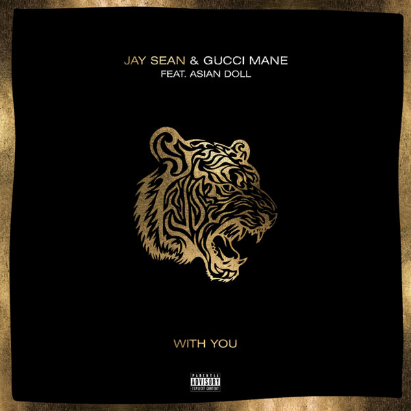Jay Sean Ft. Gucci Mane & Asian Doll – With You