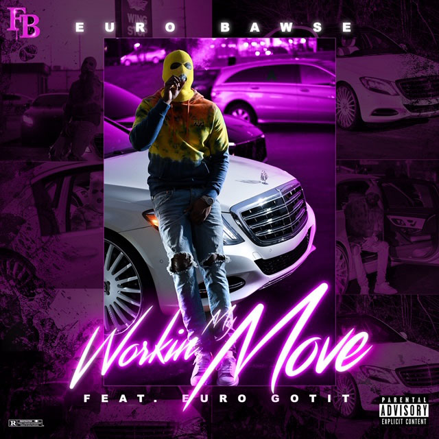 Euro Bawse – Working My Move